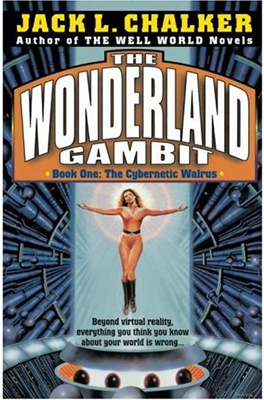 The Cybernetic Walrus: Wonderland Gambit Series by Jack L. Chalker